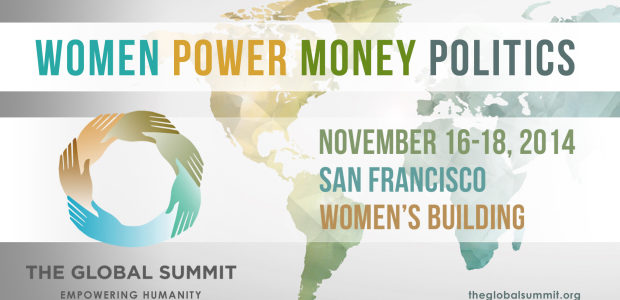 THE GLOBAL SUMMIT™ IV TO FOCUS ON WOMEN: PRESS RELEASE FOR IMMEDIATE RELEASE     	   				                         SAN FRANCISCO, CA – October 27, 2014